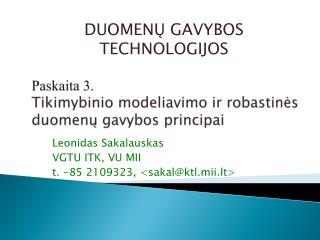 Paskaita  3. Tikimybinio modeliavimo ir r obastin ės duomenų gavybos principai