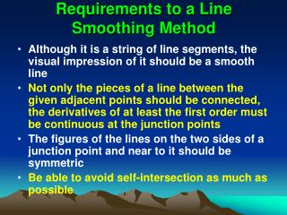 Requirements to a Line  Smoothing Method