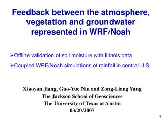 Xiaoyan Jiang, Guo-Yue Niu and Zong-Liang Yang The Jackson School of Geosciences