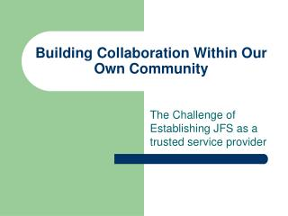 Building Collaboration Within Our Own Community