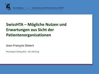 SwissHTA – Mögliche Nutzen und Erwartungen aus Sicht der Patientenorganisationen