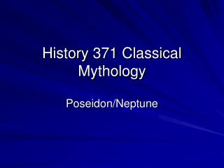 History 371 Classical Mythology