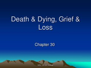 Death & Dying, Grief & Loss