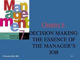 DECISION MAKING: THE ESSENCE OF THE MANAGER S JOB