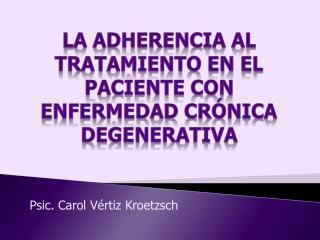 LA ADHERENCIA AL TRATAMIENTO EN EL PACIENTE CON ENFERMEDAD  CRÓNIca  degenerativa