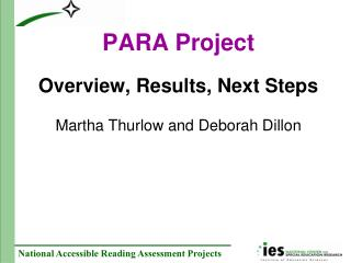 PARA Project  Overview, Results, Next Steps   Martha Thurlow and Deborah Dillon