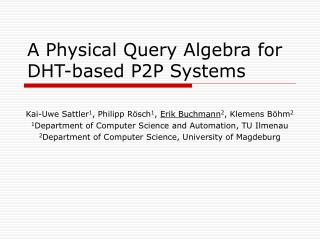 A Physical Query Algebra for DHT-based P2P Systems