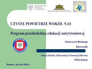 Katarzyna Baćmaga Kierownik Sekcji Oświaty Zdrowotnej i Promocji Zdrowia PSSE Radom