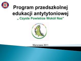 """Program przedszkolnej edukacji antytytoniowej """" Czyste Powietrze Wokół Nas"""""""