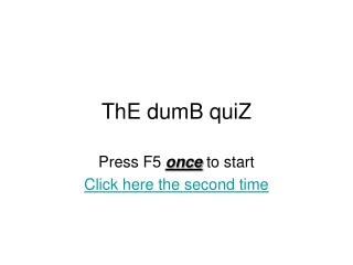 ThE dumB quiZ