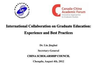 International Collaboration on Graduate Education: Experience and Best Practices Dr. Liu Jinghui