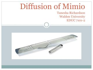 Diffusion of Mimio Tanesha Richardson Walden University EDUC 7101-2