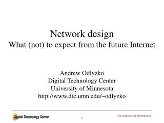 Network design What (not) to expect from the future Internet