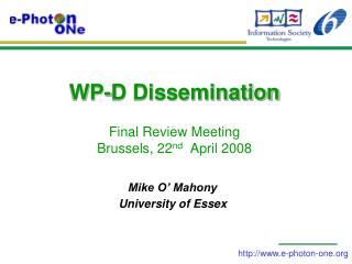 WP-D Dissemination  Final Review Meeting Brussels, 22 nd   April 2008