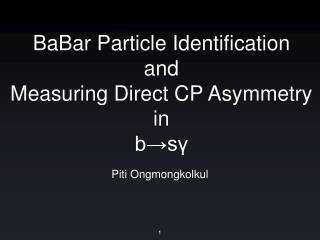 BaBar Particle Identification and  Measuring Direct CP Asymmetry in  b→sγ