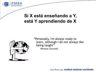 Si X está enseñando a Y,  está Y aprendiendo de X
