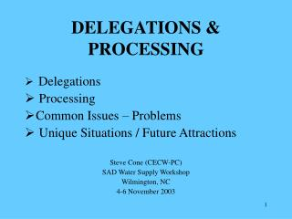 DELEGATIONS & PROCESSING