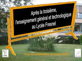 Après la troisième, l'enseignement général et technologique  au Lycée Fresnel