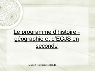 Le programme d'histoire - géographie et d'ECJS en seconde