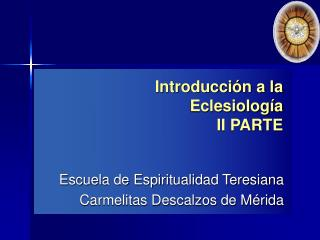 Introducción a la  Eclesiología II PARTE