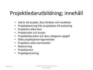 Projektledarutbildning; inneh�ll