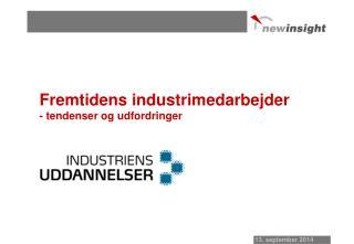 Fremtidens industrimedarbejder - tendenser og udfordringer