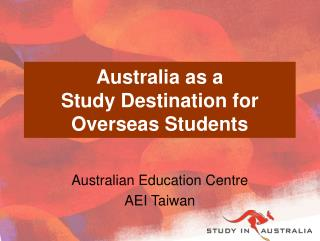 Australia as a  Study Destination for Overseas Students
