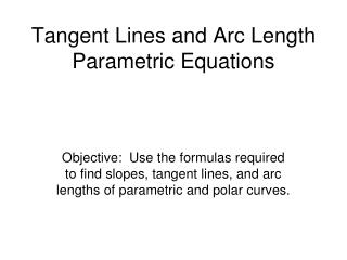 Tangent Lines and Arc Length Parametric Equations
