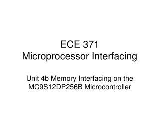 ECE 371 Microprocessor Interfacing