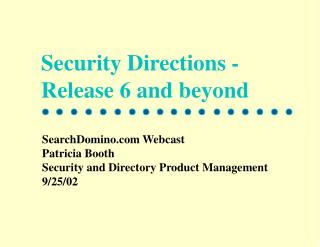 Security Directions - Release 6 and beyond