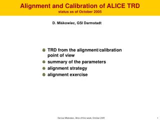 Alignment and Calibration of ALICE TRD status as of October 2005