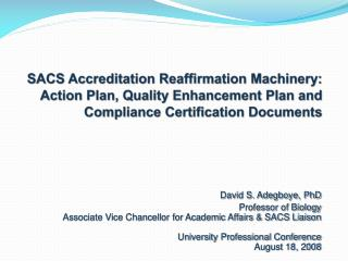 SACS Accreditation Reaffirmation Machinery:  Action Plan, Quality Enhancement Plan and  Compliance Certification Documen