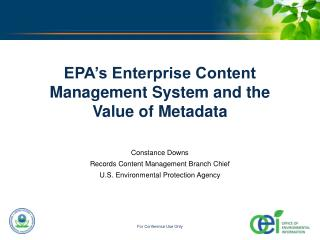 EPA�s Enterprise Content Management System and the Value of Metadata