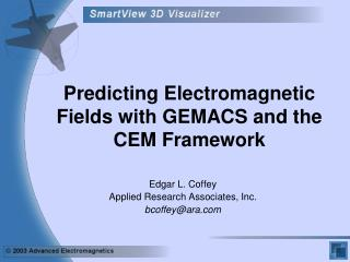 Predicting Electromagnetic Fields with GEMACS and the CEM Framework