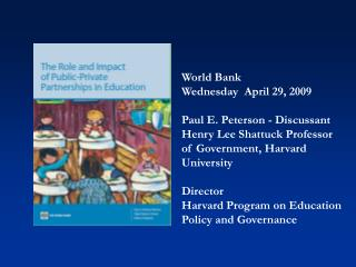 World Bank Wednesday  April 29, 2009 Paul E. Peterson - Discussant