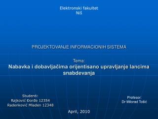 PROJEKTOVANJE INFORMACIONIH SISTEMA  Tema: Nabavka i dobavljacima orijentisano upravljanje lancima snabdevanja