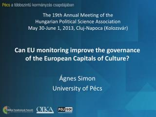 Can EU monitoring improve the governance  of the European Capitals of Culture? Ágnes Simon