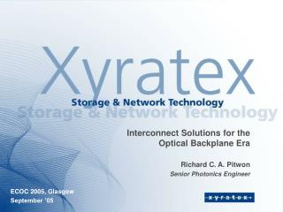 Interconnect Solutions for the Optical Backplane Era Richard C. A. Pitwon