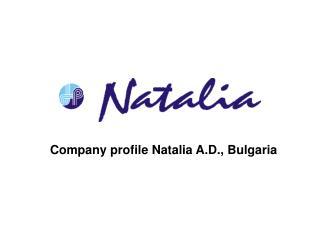 Company profile Natalia A.D., Bulgaria