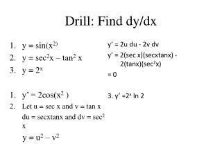 Drill: Find  dy / dx