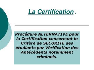 La Certification  .