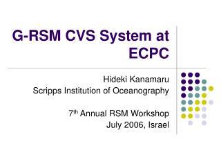 G-RSM CVS System at ECPC