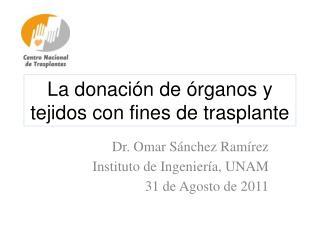 La donación de órganos y tejidos con fines de trasplante