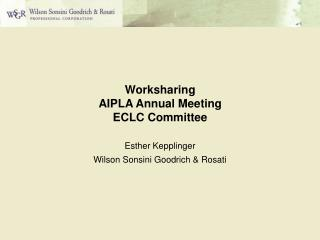 Worksharing AIPLA Annual Meeting ECLC Committee