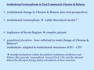 Institutional Isomorphism in Post-Communist Ukraine & Belarus