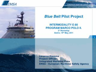 Blue Belt  Pilot Project INTERMODALITY E‐80 PROGRAM MARCO POLO II. 2º Workshop
