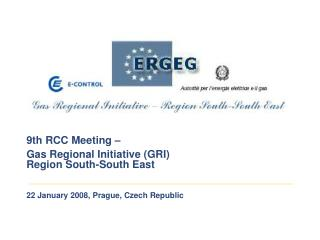 9th RCC Meeting –  Gas Regional Initiative (GRI) Region South-South East