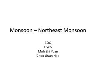 Monsoon � Northeast Monsoon