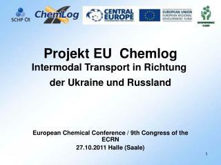Projekt EU  Chemlog  IntermodalTransportin Richtung der Ukraineund Russland