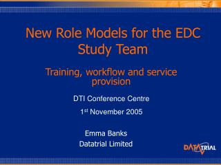 New Role Models for the EDC Study Team